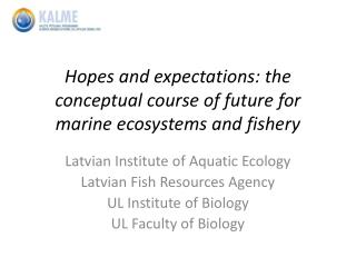 Hopes and expectations: the conceptual course of future for marine ecosystems and fishery
