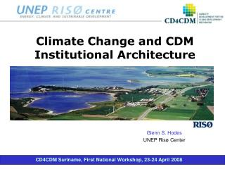 Climate Change and CDM Institutional Architecture