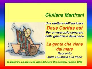 Giuliana Martirani Una rilettura dell'enciclica  Deus Caritas est Per un esercizio concreto