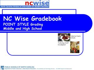 NC Wise Gradebook POINT STYLE  Grading  Middle and High School