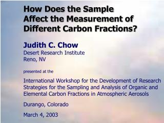 How Does the Sample  Affect the Measurement of  Different Carbon Fractions?