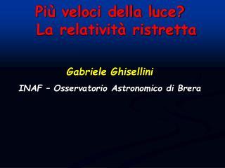 Gabriele Ghisellini INAF � Osservatorio Astronomico di Brera