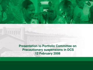 Presentation to Portfolio Committee on   Precautionary suspensions in DCS 12 February 2008