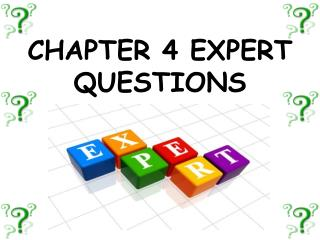 CHAPTER 4 EXPERT QUESTIONS