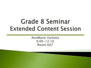 Grade 8 Seminar Extended Content Session