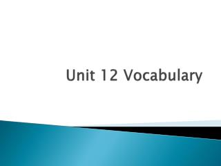 Unit 12 Vocabulary