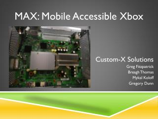 MAX: Mobile Accessible Xbox