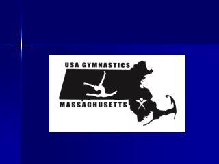 USA GYMNASTICS MASSACHUSETTS Meet Director's Meeting June 9, 2011