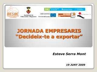 """JORNADA EMPRESARIS """"Decideix-te a exportar"""""""