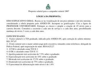 Proposta salarial para a campanha salarial 2007 LÓGICA DA PROPOSTA: