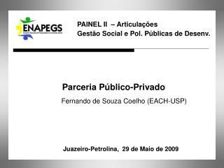 Parceria Público-Privado Fernando de Souza Coelho (EACH-USP)