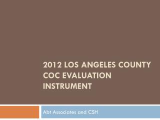 2012 Los Angeles County CoC Evaluation Instrument