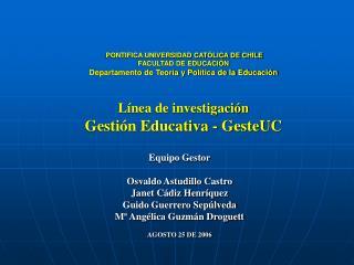 Equipo Gestor Osvaldo Astudillo Castro Janet Cádiz Henríquez Guido Guerrero Sepúlveda