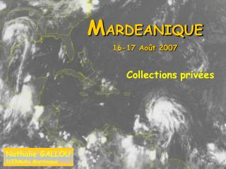 M ARDEANIQUE 16-17 Août 2007
