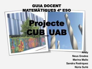 GUIA DOCENT  MATEMÀTIQUES 4º ESO Projecte CUB_UAB