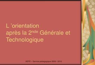 L'orientation  après la 2 nde  Générale et Technologique