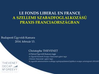LE FONDS LIBERAL EN FRANCE A SZELLEMI SZABADFOGLALKOZÁSÚ PRAXIS FRANCIAORSZÁGBAN