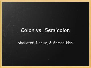 Colon vs. Semicolon