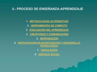 5.- PROCESO DE ENSEÑANZA-APRENDIZAJE