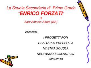 """La Scuola Secondaria di  Primo Grado """" ENRICO FORZATI """" di Sant'Antonio Abate (NA)"""