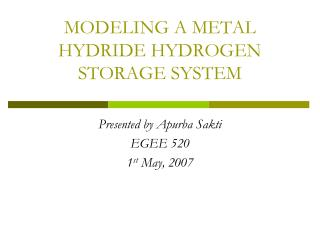 MODELING A METAL HYDRIDE HYDROGEN STORAGE SYSTEM