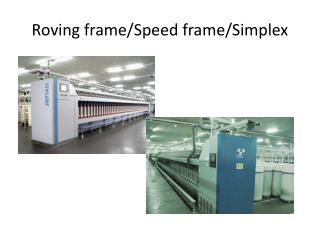 Roving frame/Speed frame/Simplex