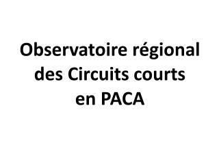 Observatoire régional  des Circuits courts en PACA