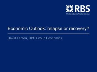 Economic Outlook: relapse or recovery?