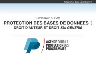 Commission APRAM PROTECTION DES BASES DE DONNEES  :  DROIT D'AUTEUR ET DROIT  SUI GENERIS
