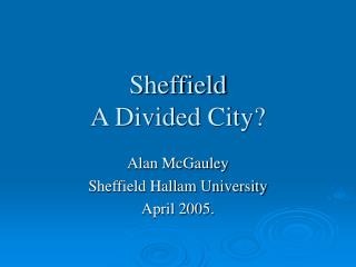 Sheffield  A Divided City?