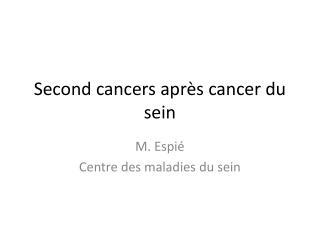 Second cancers apr�s cancer du sein