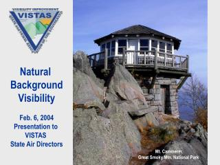 Natural  Background Visibility Feb. 6, 2004 Presentation to  VISTAS  State Air Directors