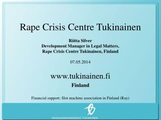 Rape Crisis Centre Tukinainen Riitta Silver Development Manager in Legal Matters,