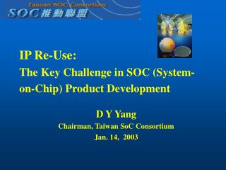 IP Re-Use: The Key Challenge in SOC System-on-Chip Product Development