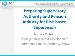 Preparing Supervisory Authority and Pension Industry for Risk-based Supervision