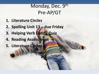 Monday, Dec. 9 th Pre-AP/GT