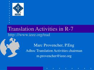 Translation Activities in R-7 http:://ieee/trad