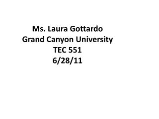 Ms. Laura Gottardo Grand Canyon University TEC  551 6/28/11