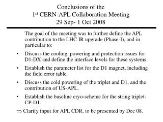 Conclusions of the  1 st  CERN-APL Collaboration Meeting 29 Sep- 1 Oct 2008