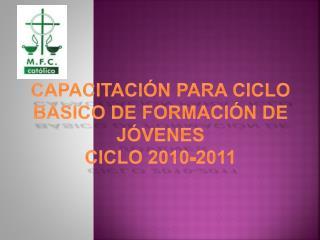 Capacitación para ciclo básico de formación de jóvenes  ciclo 2010-2011