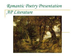 Romantic Poetry Presentation AP Literature