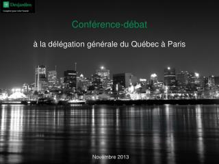 à la délégation générale du Québec à Paris