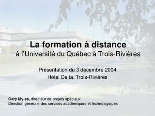 La formation à distance à l'Université du Québec à Trois-Rivières