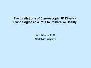The Limitations of Stereoscopic 3D Display Technologies as a Path to Immersive Reality