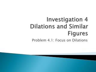 Investigation 4 Dilations and Similar Figures