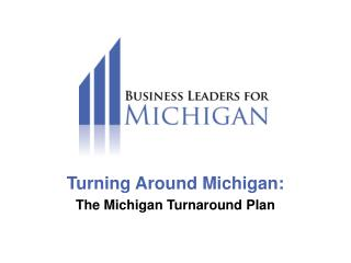 Turning Around Michigan: The Michigan Turnaround Plan