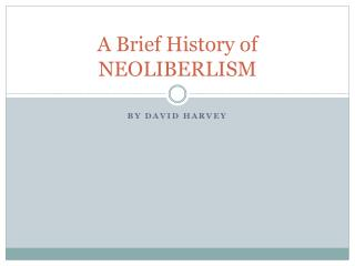 A Brief History of NEOLIBERLISM