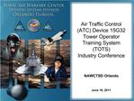 Air Traffic Control ATC Device 15G32 Tower Operator Training System TOTS  Industry Conference