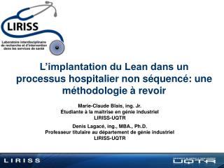 L'implantation du Lean dans un processus hospitalier non séquencé: une méthodologie à revoir