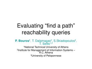 "Evaluating ""find a path"" reachability queries"